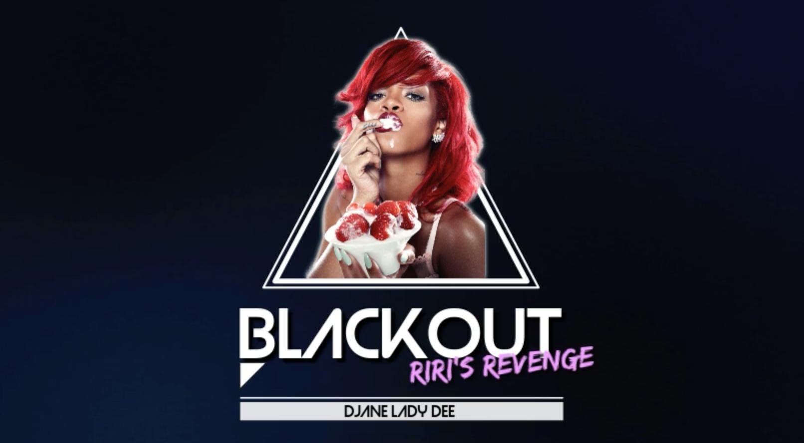 BLACKOUT | RIRI's REVENGE